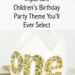 The Most Important Child's Birthday Party Theme
