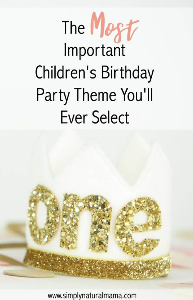 This truly is the most important birthday party theme I could ever do for my child. I am so, so appreciative that I read this article!