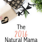 The 2016 Natural Mama Gift Guide is here. Gift Ideas for natural moms