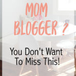 Are You A Mom Blogger?  Then, You'll Want to Read This!