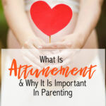 What Is Attunement (And Why It Is Important in Parenting)