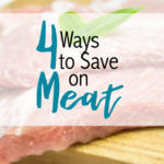 4 Ways to Save Money on Meat