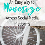 An Easy Way to Monetize Across Social Media Platforms